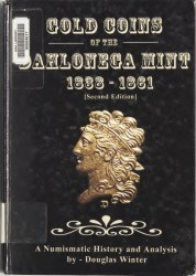 Dahlonega Mint 1838-1861, Second Edition