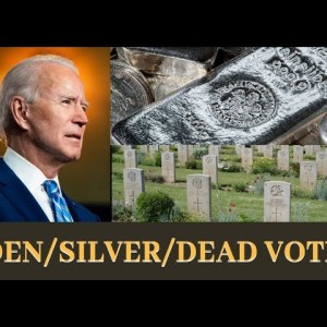 My thoughts today on BIDEN/ dead voters/ where silver is going.