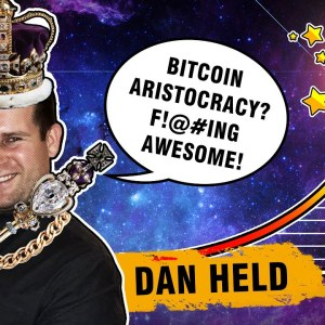 Bitcoin to $10 million: the rise of the Bitcoin aristocracy? | Interview with Dan Held