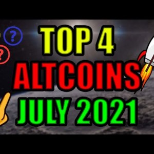 Top 4 Altcoins Ready To EXPLODE in July 2021   Best Cryptocurrency Investments