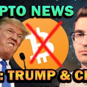 CRYPTO BAD NEWS: TRUMP AND CHINA FUD