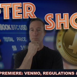 POST PREMIERE OF TODAYS CRYPTO VID - VENMO, REGULATIONS & VOYAGER.