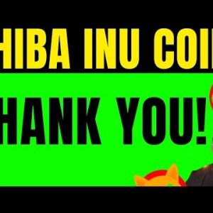 SHIBA INU COIN THANK YOU! MASSIVE SHIBA INU NEWS!