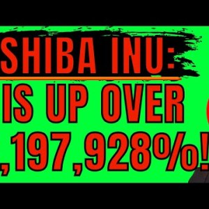 SHIBA INU IS UP OVER 5,197,928% IN THE LAST YEAR!