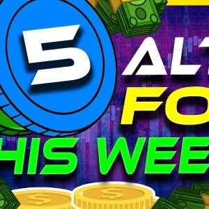 5 Altcoins For This Week | Altcoin Gems! | Buy These Altcoins | Crypto News Today