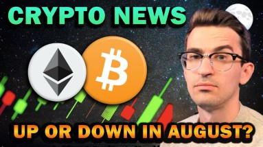 Will Crypto Pump or Dump in August??