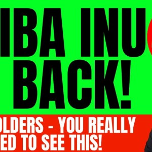 SHIBA INU IS BACK! SHIB HOLDERS THIS IS EXCITING!