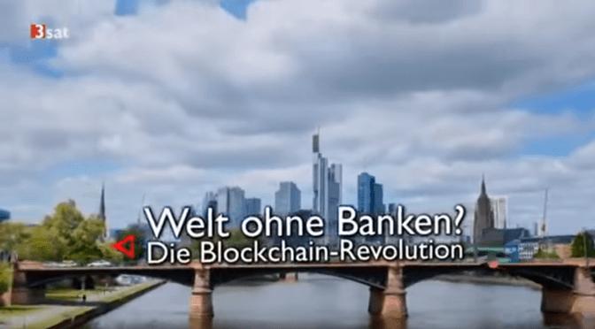 Welt ohne Banken? – Sehr gute 3sat-Bitcoin-Doku