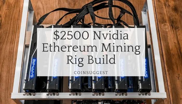 $2500 Nvidia Ethereum Mining Rig Build