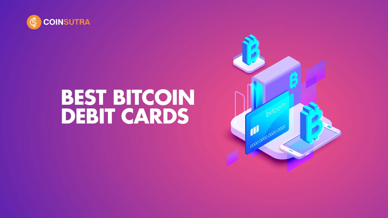 Best Bitcoin Debit Cards