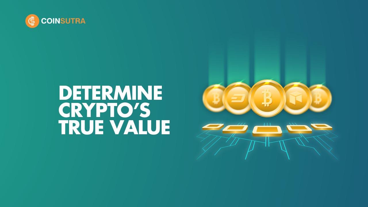 How to Determine Crypto True Value