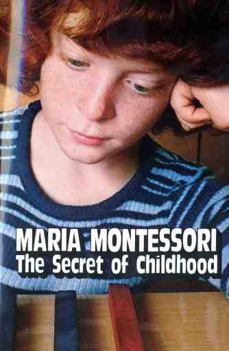 Maria Montessori - El Niño El Secreto de la Infancia