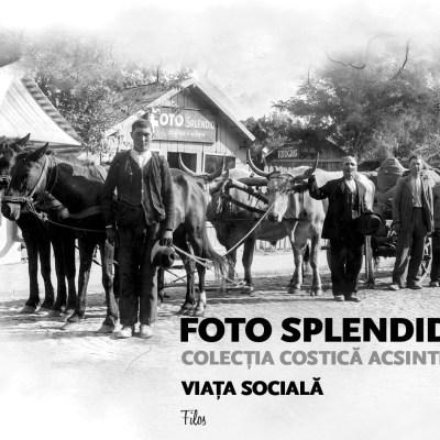 Foto Splendid vol 1: Viața socială - coperta I