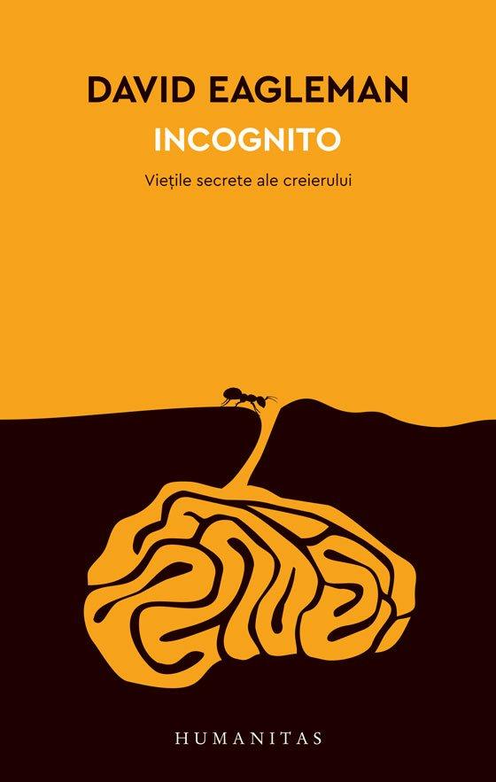 incognito vietile secrete ale creierului carte