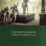 """Exposición """"Primer Certamen Feria de Albacete 2012"""""""