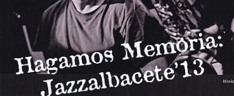 """Exposición """"Hagamos Memoria: Jazz Albacete 2013"""""""