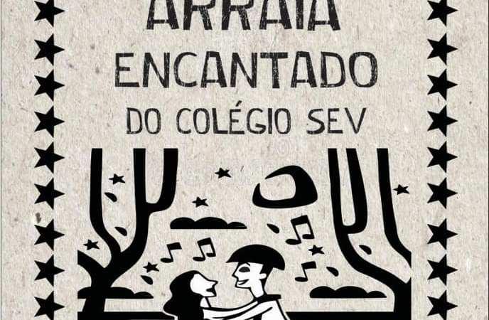 ARRAIÁ ENCANTADO DO COLÉGIO SEV