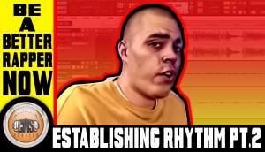How To Rap: Establishing Rhythm pt.2