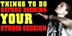 Things To Do Before Booking Your Studio Session