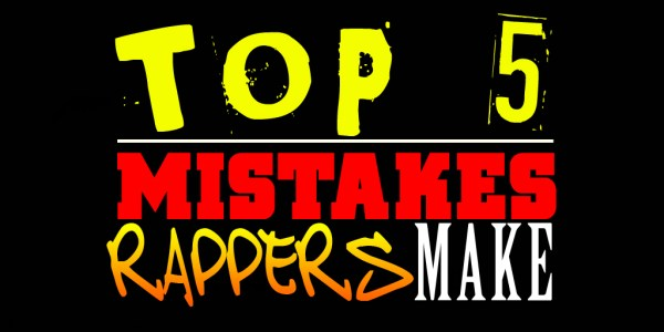 TOP_5_MISTAKES_RAPPERS_MAKE_WHEN_LEARNING_HOW_TO_RAP