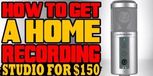 Home Recording Studio For $150