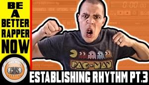 How To Rap A Verse – Establishing Rhythm PT.3