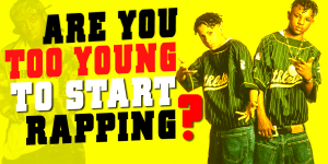 Are You Too Young To Start Rapping?