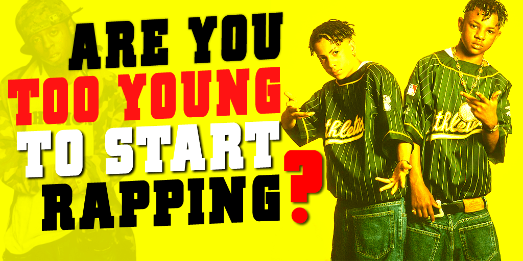 ARE YOU TOO YOUNG TO BE RAPPING