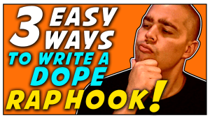 3 Easy Ways To Write A Dope Rap Hook