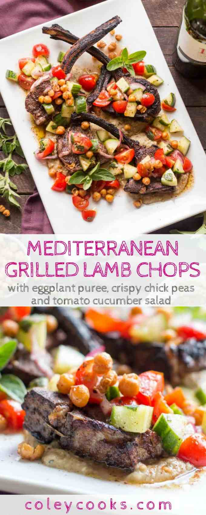 MEDITERRANEAN GRILLED LAMB CHOPS   Easy recipe for grilled lamb chops with Eggplant Puree, Tomatoes, Cucumbers + Crispy Chick Peas. Grilling recipe, easy lamb recipe, summer recipe, healthy recipe, #paleo #glutenfree   ColeyCooks.com