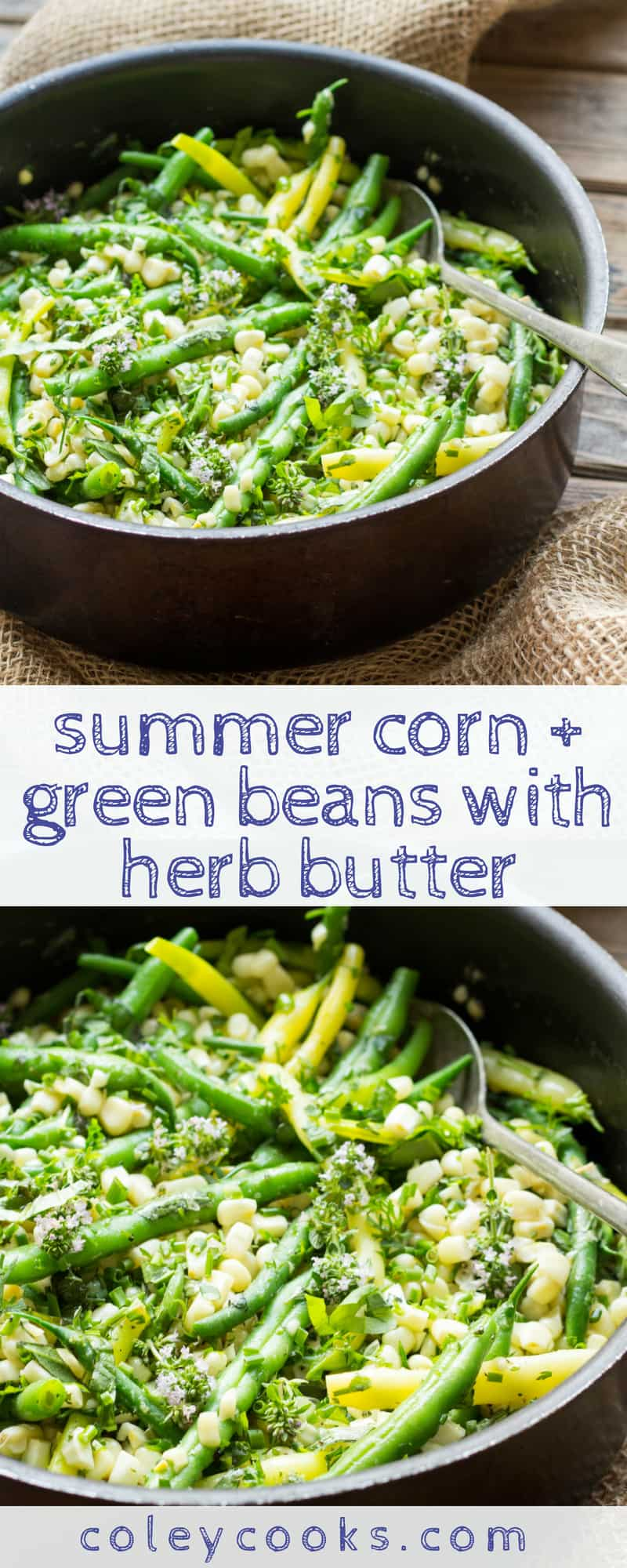 SUMMER CORN + GREEN BEANS with HERB BUTTER | Easy summer side dish recipe great with grilled summer dinners. Great use of seasonal vegetables! #recipe #sides #summer #vegetarian #corn | ColeyCooks.com