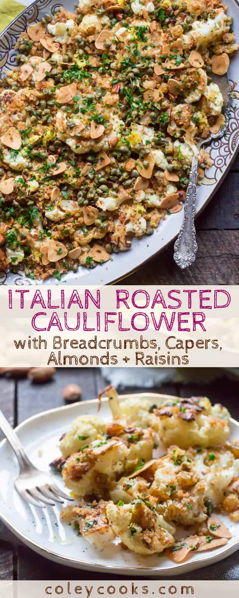 Italian Roasted Cauliflower with Breadcrumbs, Capers, Almonds + Raisins | Delicious cauliflower recipe with tons of texture and flavor perfect for a Thanksgiving side! #thanksgiving #recipe #side #cauliflower #easy #Italian #healthy | ColeyCooks.com