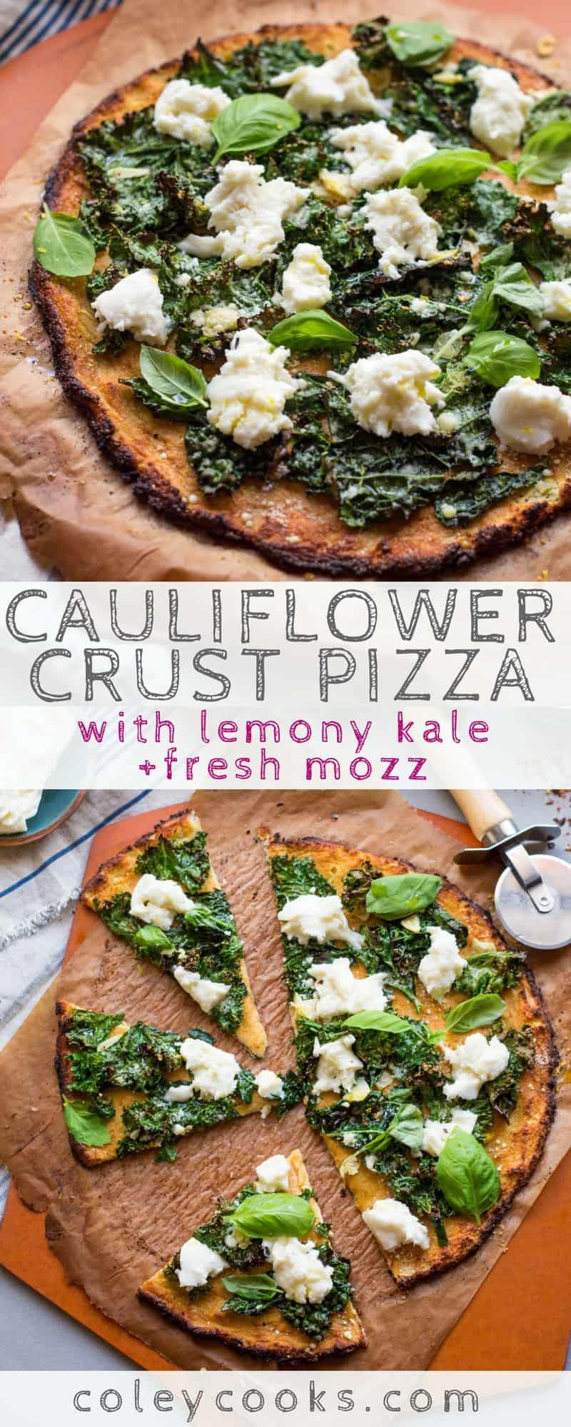 CAULIFLOWER CRUST PIZZA with LEMONY KALE + FRESH MOZZ | Easy + healthy cauliflower crust pizza with fresh mozzarella and lemony kale! | ColeyCooks.com