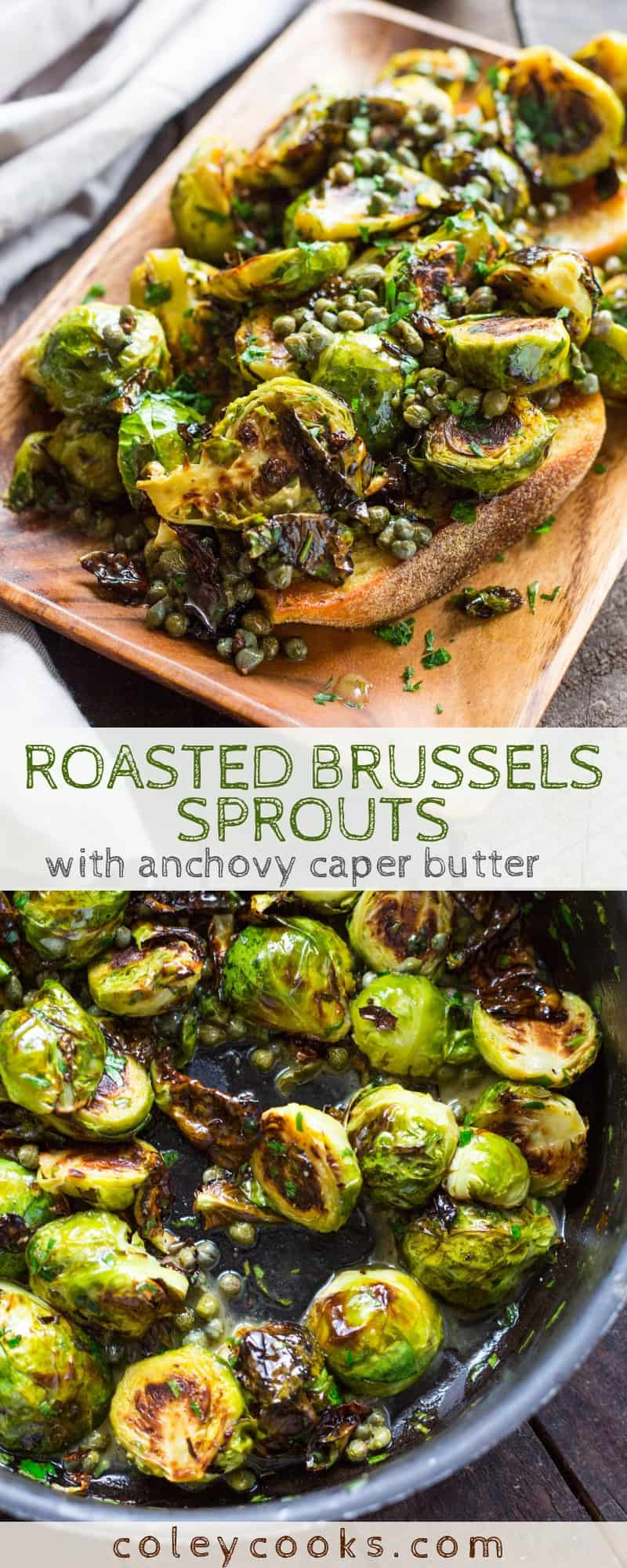 Roasted Brussels Sprouts with Anchovy Caper Butter | This easy and delicious roasted brussels sprout recipe is the best side dish ever! Great for Thanksgiving #roasted #brusselssprouts #anchovies #capers #side #thanksgiving #recipe | ColeyCooks.com