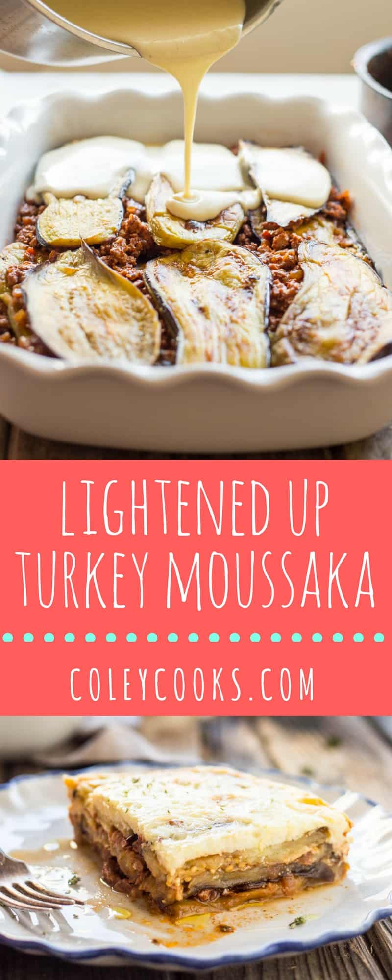 Turkey Moussaka | A lighter take on the Mediterranean classic | ColeyCooks.com