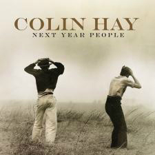 Colin Hay - Next Year People (2015)