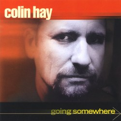 Colin Hay – Going Somewhere (2000)