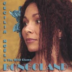 Cecilia Noël & The Wild Clams – Bongoland (2003)
