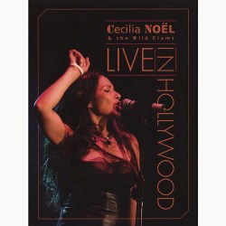 Cecilia Noël & The Wild Clams – Live in Hollywood [DVD] (2007)
