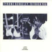 Tyrone Berkeley – To Touch You (1989)