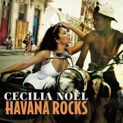 Cecilia Noël – Havana Rocks (2014)