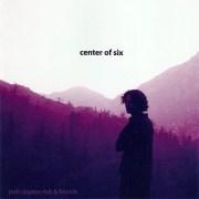 Josh Clayton-Felt & Friends – Center of Six (2003)