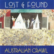 Australian Crawl – Lost & Found (1996)