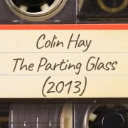 Colin Hay – The Parting Glass (2013)