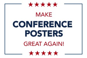 Make conference posters great again