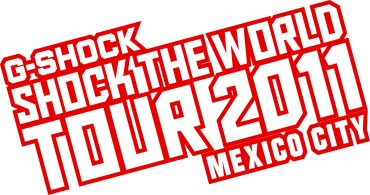 G-SHOCK  Shock The World Tour 2011 Mexico City