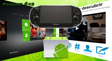 Webnblog Podcast #42 Android, 10 billones de descargas, PS Vita