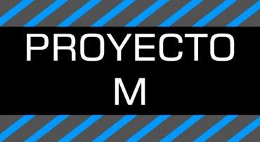 Proyecto M [Por Ahora] – Episodio 00