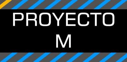Proyecto M [Por Ahora] Episodio 01