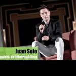 Juan Solo a la conquista del Teatro Metropólitan